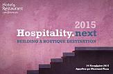 Hospitality.Next 2015: Οι τελευταίες διεθνείς τάσεις στον ξενοδοχειακό κλάδο